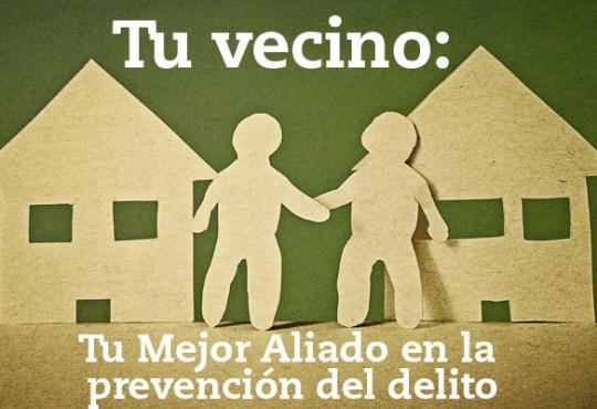 Tu vecino: Tu Mejor Aliado en la prevención del delito