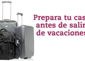 Prepara tu casa antes de salir de vacaciones
