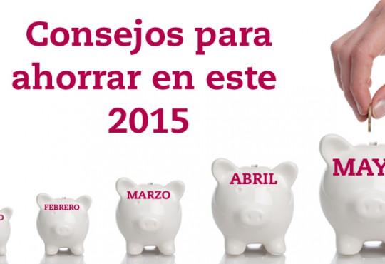 Consejos para ahorrar en este 2015