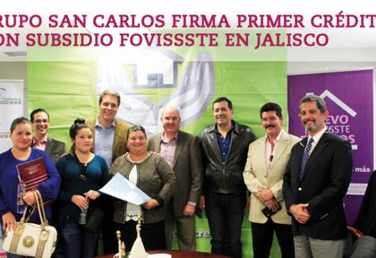 En Grupo San Carlos se firma el primer crédito con subsidio FOVISSSTE del Estado de Jalisco