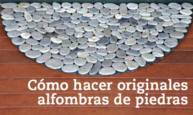 C mo hacer originales alfombras de piedra blog oficial - Alfombras para entrada de casa ...