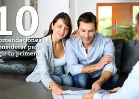 10 recomendaciones a considerar para elegir tu primera casa