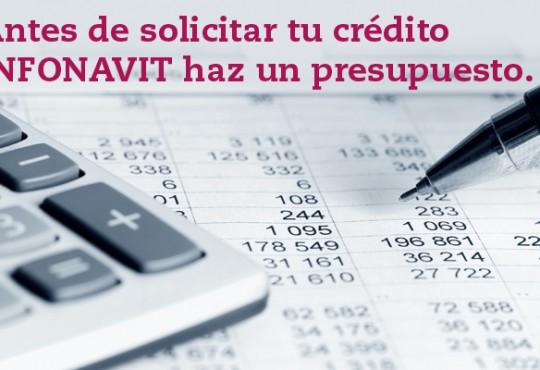 Antes de solicitar tu crédito INFONAVIT haz un presupuesto