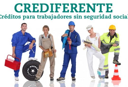 CREDIFERENTE: Créditos para trabajadores sin seguridad social