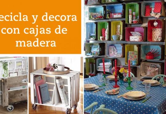 Recicla y decora con cajas de madera