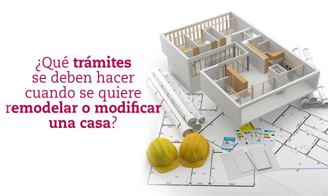 Qu tr mites se deben hacer cuando se quiere remodelar o for Como remodelar mi casa