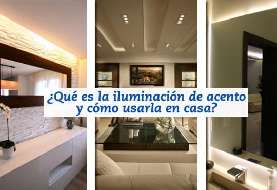 ¿Qué es la iluminación de acento y cómo usarla en casa?