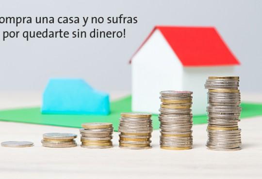 ¡Compra una casa y no sufras por quedarte sin dinero!