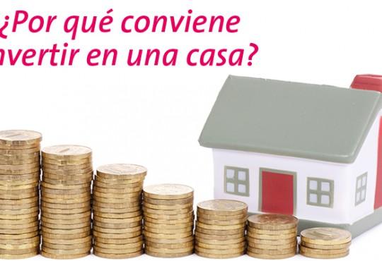 ¿Por qué conviene invertir en una casa?