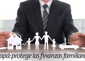 Papá: protege las finanzas familiares