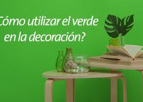 ¿Cómo utilizar el verde en la decoración?