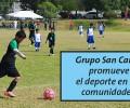 Grupo San Carlos promueve el deporte en sus comunidades