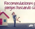 Recomendaciones para parejas buscando casa