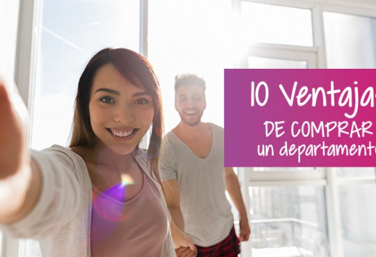 10 Ventajas de adquirir un departamento