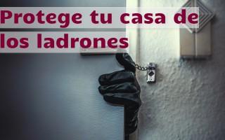 Protege tu casa de los ladrones
