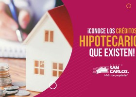 ¿Cuáles créditos hipotecarios existen?